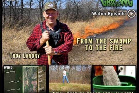 News & Tips: Get Ready to Bow Hunt Turkeys Plus, Fire & Food Plots (video)...