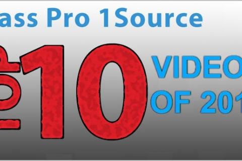 News & Tips: Top Ten 2013 Videos on Bass Pro 1Source...