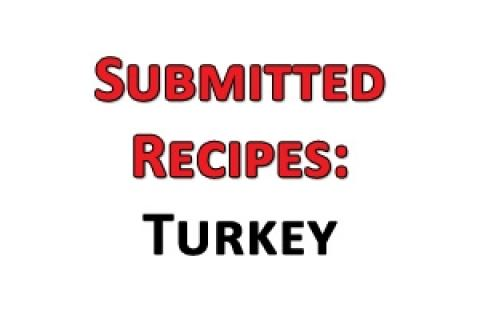 News & Tips: Submitted Recipes: Turkey