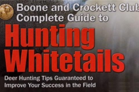 News & Tips: New Boone & Crockett Club Book on Whitetails Combines Hard Core Facts & How-To Strategies...