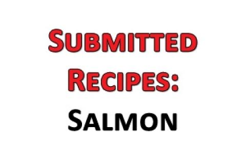 News & Tips: Submitted Recipes: Salmon