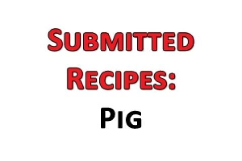 News & Tips: Submitted Recipes: Pig