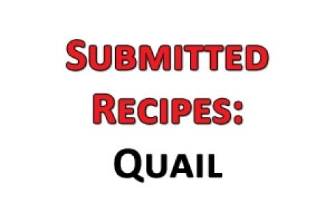 News & Tips: Submitted Recipes: Quail