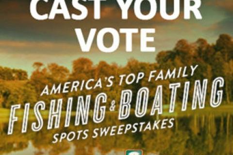 News & Tips: Help Select Top 100 Family Fishing & Boating Spots...