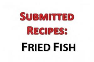 News & Tips: Fried Fish Recipe